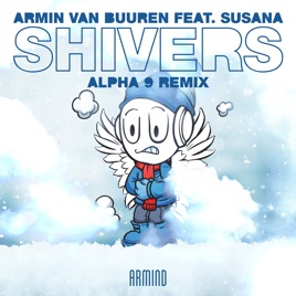 Armin van Buuren – Shivers (feat. Susana) [ALPHA 9 Remix] – Single [iTunes Plus M4A] | iplusall.4fullz.com