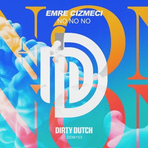 No No No (Extended Mix) - Single by Emre Cizmeci
