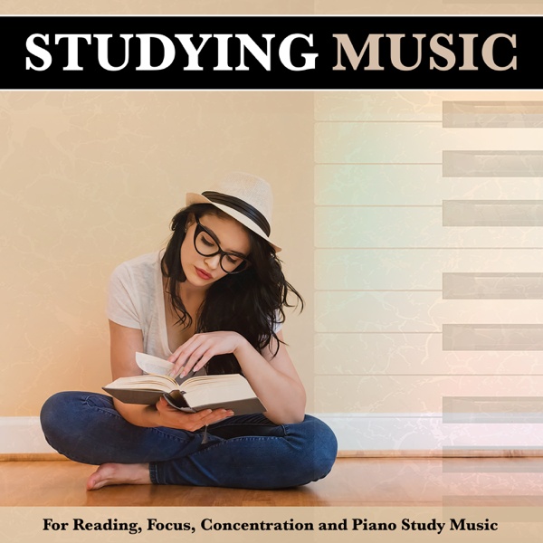 ‎Studying Music For Reading, Focus, Concentration and Piano Study Music by  Music for Reading, Piano For Studying & calm music