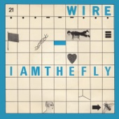 Wire - I Am the Fly (Single Version)