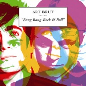 Art Brut - Formed a Band