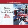 Bill Bryson - Notes from a Small Island (Unabridged)  artwork