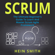 HEIN SMITH - Scrum: The Ultimate Beginner's Guide to Learn and Master Scrum Agile Framework (Unabridged)