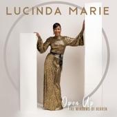 Lucinda Marie - Open Up The Windows Of Heaven