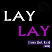 Lay Lay (feat. Akra & Nois)