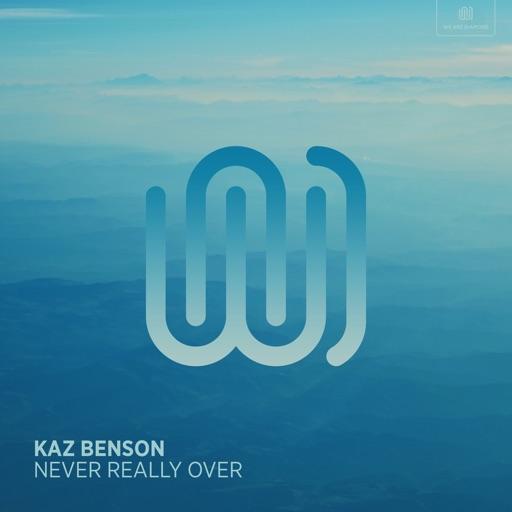 Never Really Over - Single by Kaz Benson