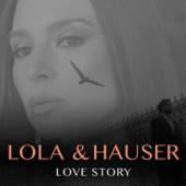 Love Story  Lola & Hauser - Lola & Hauser