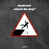 where's the drop?, deadmau5