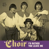 The Choir - I'd Rather You Leave Me