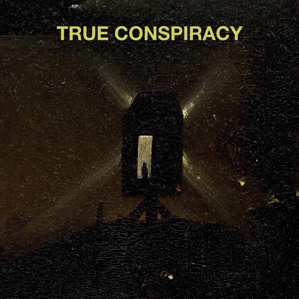 True Conspiracy: A True Crime Podcast