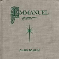 Emmanuel: Christmas Songs Of Worship (Live) - Chris Tomlin Cover Art