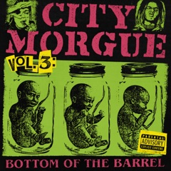 CITY MORGUE VOLUME 3: BOTTOM OF THE BARREL