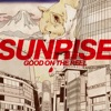 SUNRISE by GOOD ON THE REEL