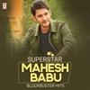 Superstar Mahesh Babu Blockbuster Hits