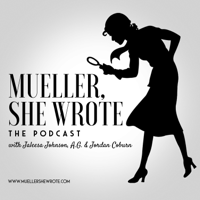 Mueller, She Wrote podcast