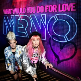 NERVO – What Would You Do for Love – Single [iTunes Plus M4A] | iplusall.4fullz.com