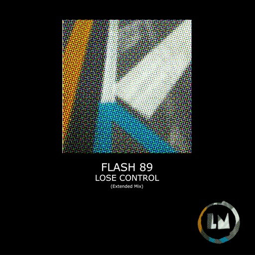Lose Control (Extended Mix) - Single by Flash 89