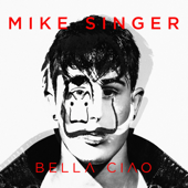 Bella ciao - Mike Singer