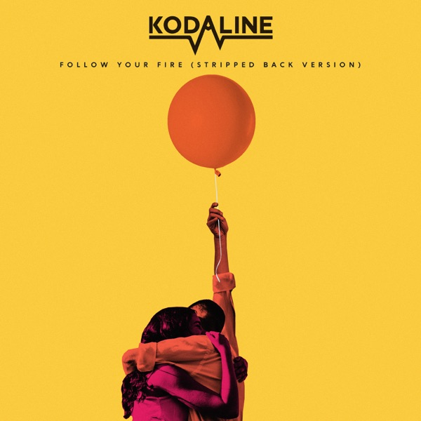 Download: Kodaline - Follow Your Fire (Stripped Back Version