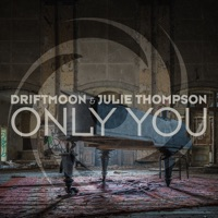 Only You - DRIFTMOON JULIE THOMPSON