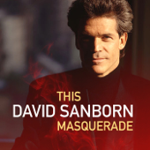 Nobody Does It Better David Sanborn - David Sanborn
