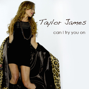 Taylor James - Can I Try You On