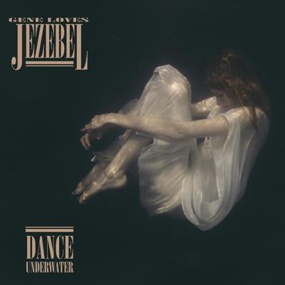 Dance Underwater - Gene Loves Jezebel