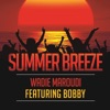 Summer Breeze feat Bobby Single