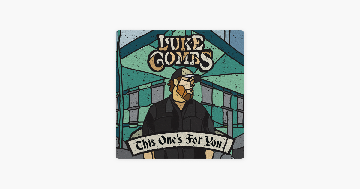 f26f316784ab  This One s for You by Luke Combs on Apple Music