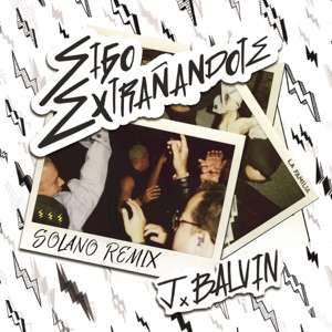 Sigo Extrañándote (SOLANO Remix) - Single Mp3 Download