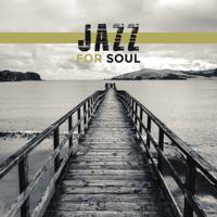 Instrumental Jazz Music Guys - Jazz for Soul – Soothing Instrumental Music, Good Mood Jazz, Relaxing Time, Easy Listening artwork