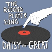 Daisy the Great - The Record Player Song