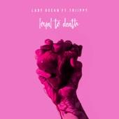 Loyal to Death (feat. Triippy) artwork