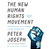 Peter Joseph - The New Human Rights Movement: Reinventing the Economy to End Oppression (Unabridged) artwork