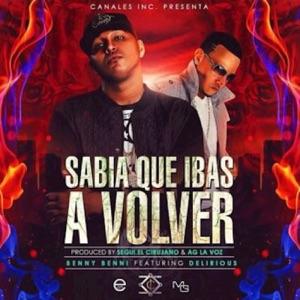 Sabia Que Ibas a Volver (feat. Delirious) - Single Mp3 Download