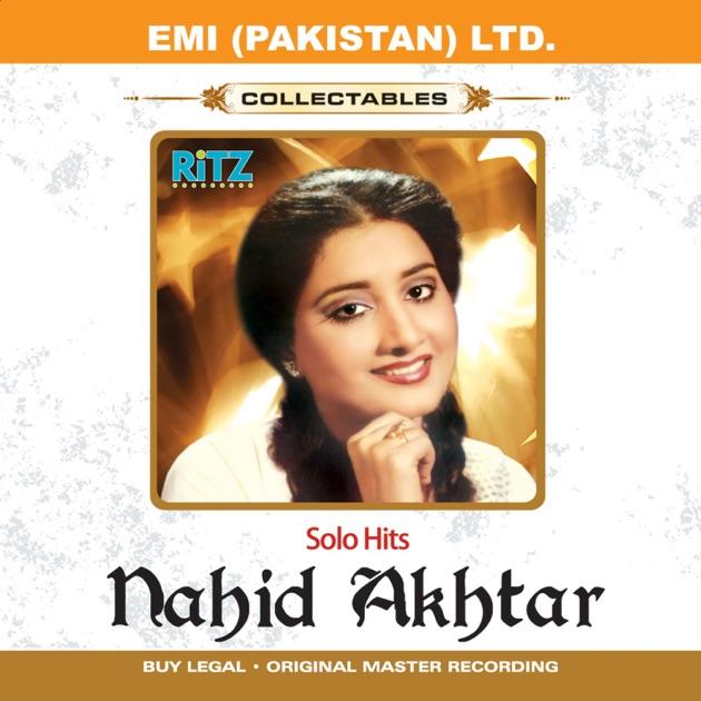 Chahuga Mein Tujhe Hardam Songs: Nahid Akhtar Solo Hits ( Film Songs ) By Nahid Akhtar