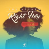 The Seshen - Right Here