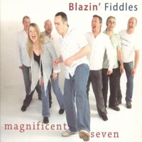 Magnificent Seven by Blazin' Fiddles on Apple Music