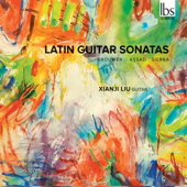 Sérgio Assad, Leo Brouwer & Roberto Sierra: Latin Guitar Sonatas