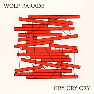 Cry Cry Cry – Wolf Parade