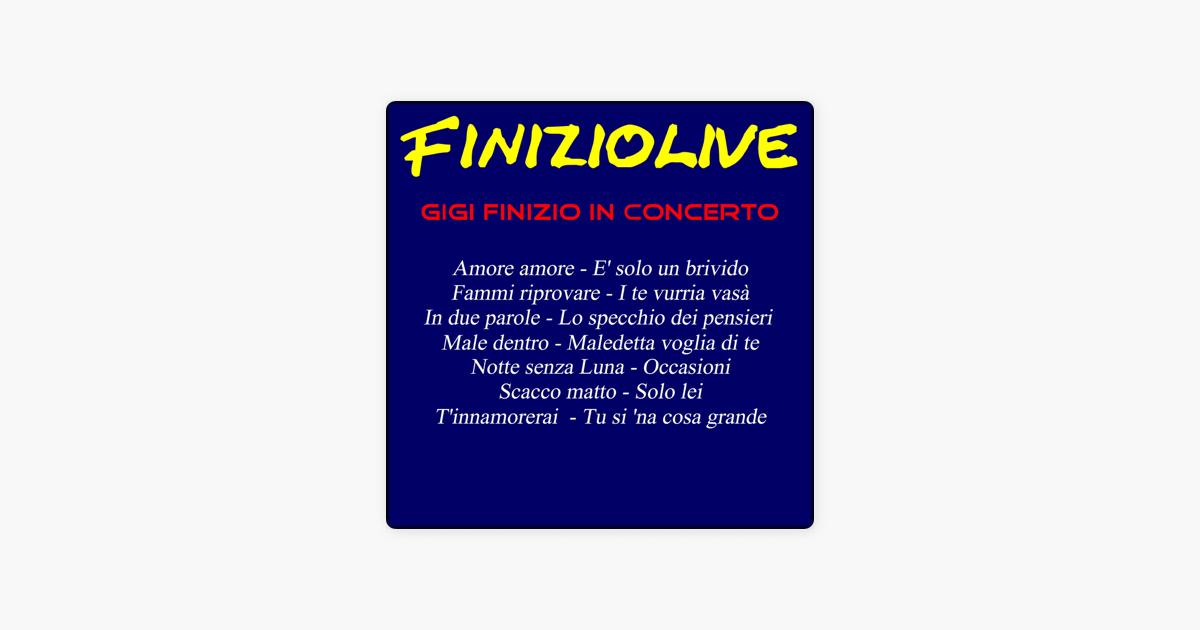 Finizio live in concerto di gigi finizio su apple music - Lo specchio dei pensieri gigi finizio ...