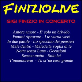 Finizio live in concerto di gigi finizio su apple music - Gigi finizio lo specchio dei pensieri ...