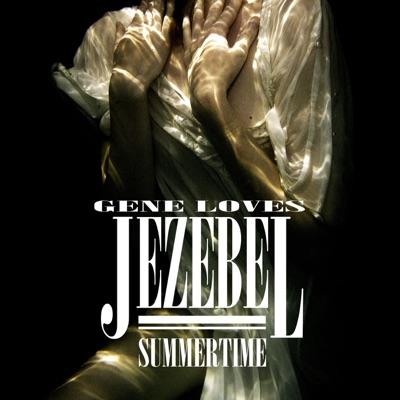 Summertime - Single - Gene Loves Jezebel