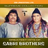 Greatest Hits of Sabri Brothers Vol 1