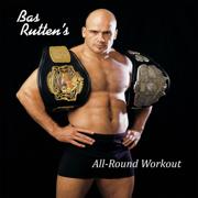 Bas Rutten's Mixed Martial Arts Workout - All-Round Workout - Bas Rutten - Bas Rutten