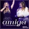 Amiga Participação especial de Marília Mendonça Ao vivo feat Marília Mendonça Single
