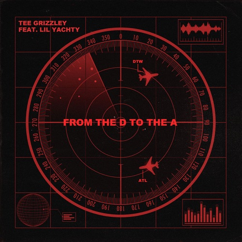 Tee Grizzley - From the D To the A (feat. Lil Yachty) - Single
