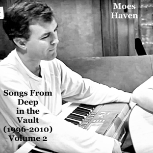Moes Haven - Songs from Deep in the Vault (1996-2010), Vol. 2