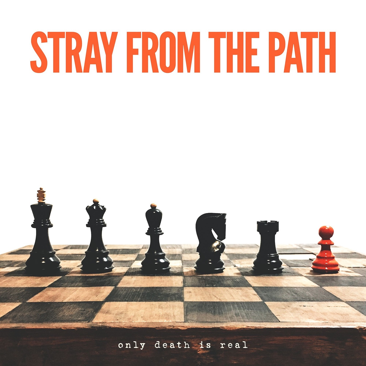 Stray from the Path - Only Death Is Real (2017)