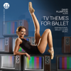 David Plumpton - TV Themes for Ballet: Inspirational Ballet Class Music bild